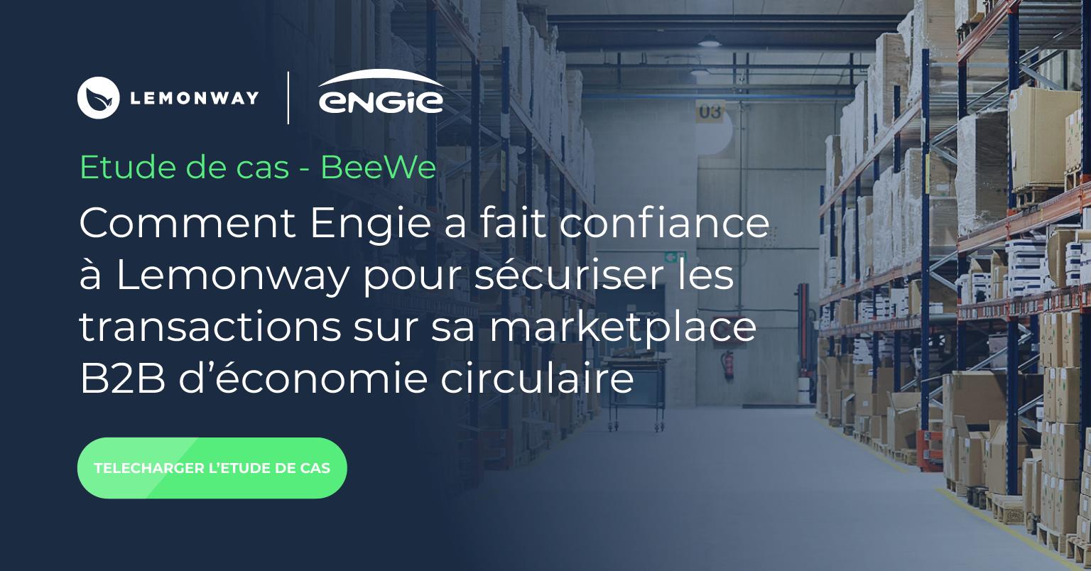 BeeWe : Comment Engie a fait confiance à Lemonway pour sécuriser les transactions sur sa marketplace B2B d'économie circulaire [Etude de cas]