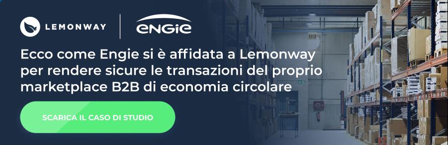 Ecco come Engie si è affidata a Lemonway per rendere sicure le transazioni del proprio marketplace B2B di economia circolare