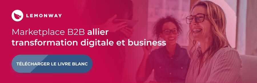 Livre Blanc - Marketplace B2B - Allier transformation digitale et Business
